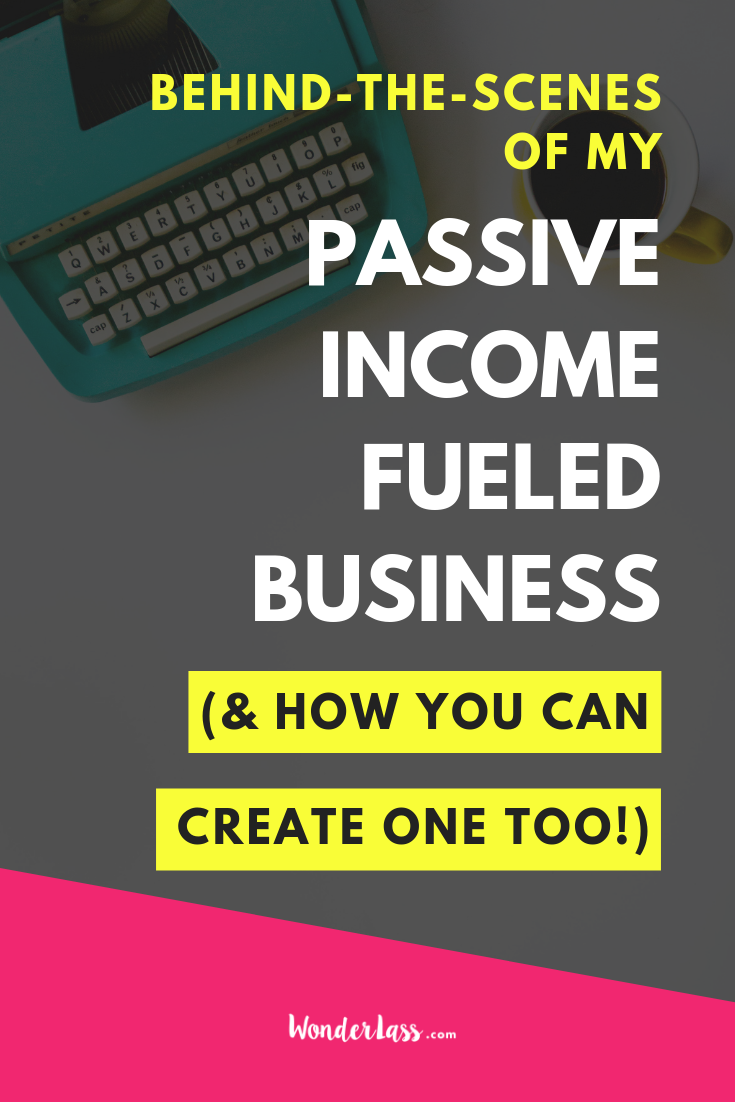 Behind the scenes of my passive income fueled business & how you can create one too.png