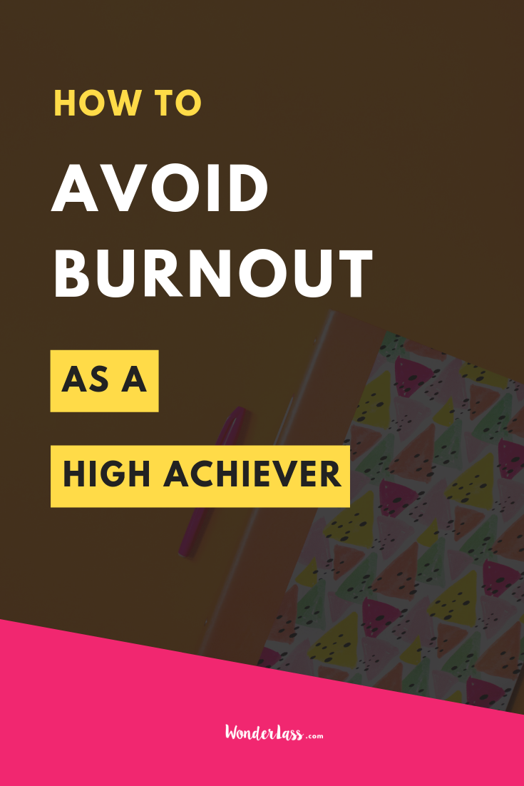 How to avoid burnout as a high-achiever