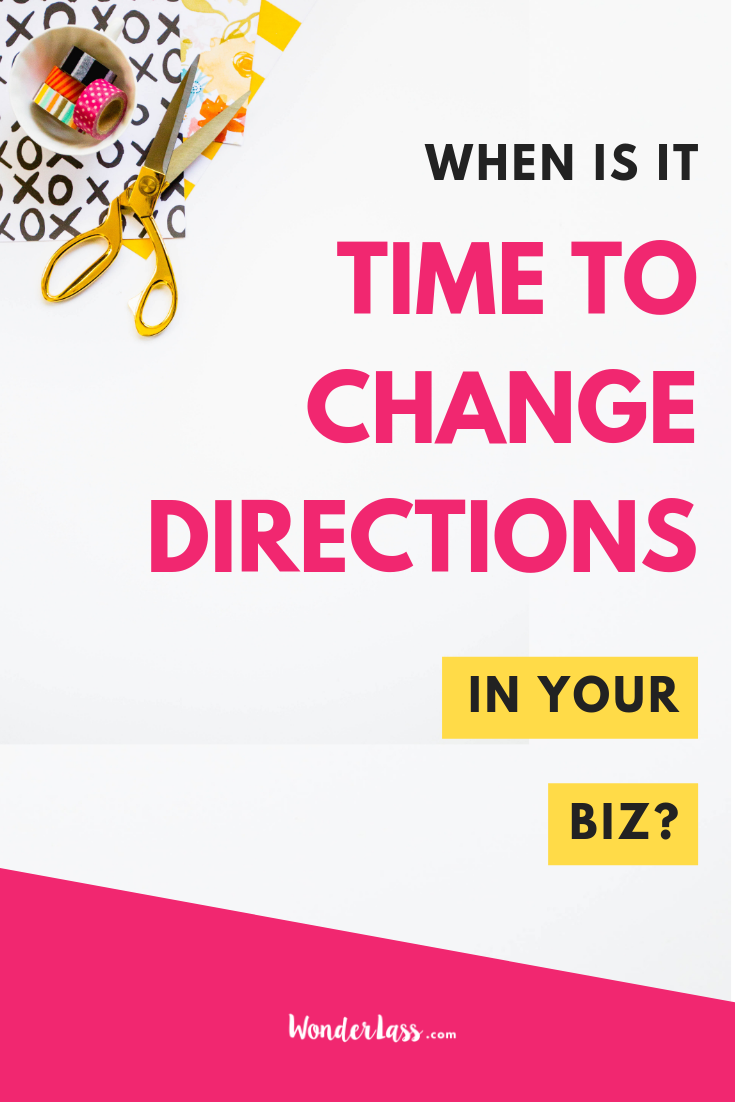 When is it time to change directions in your biz (1).png
