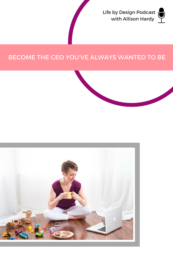 Become the CEO you've always wanted to be - Pinterest 1.png