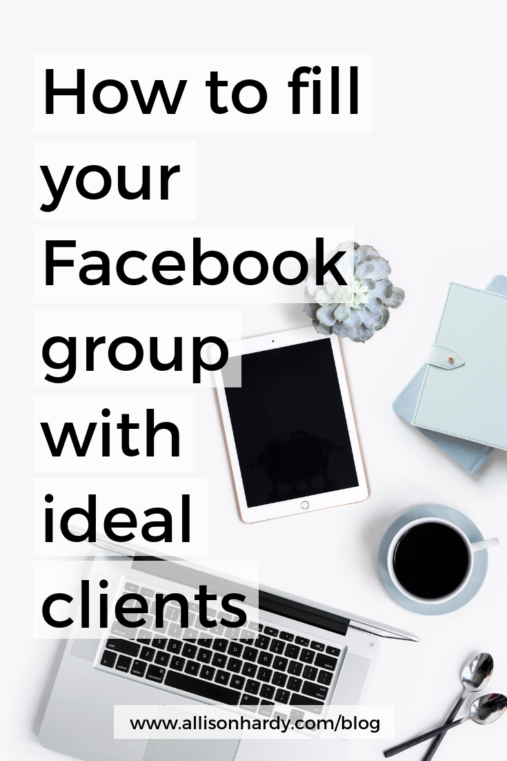 How to fill your Facebook group with ideal clients - Pinterest 1.png