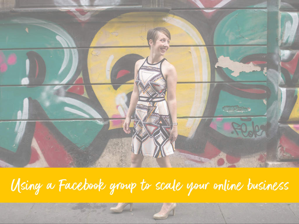 Using a Facebook group to scale your online business.png