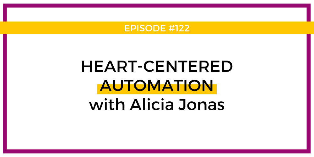 Heart-centered automation with Alicia Jonas - BLOG.png