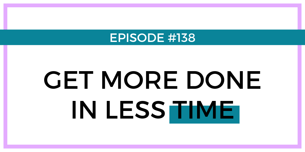GET MORE DONE IN LESS TIME - Blog.png