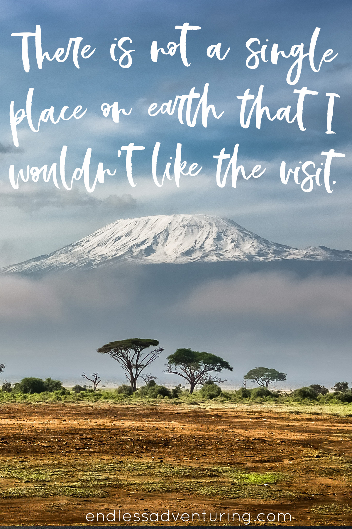 Adventure Quote - There Is Not A Single Place On Earth That I Wouldn't Visit