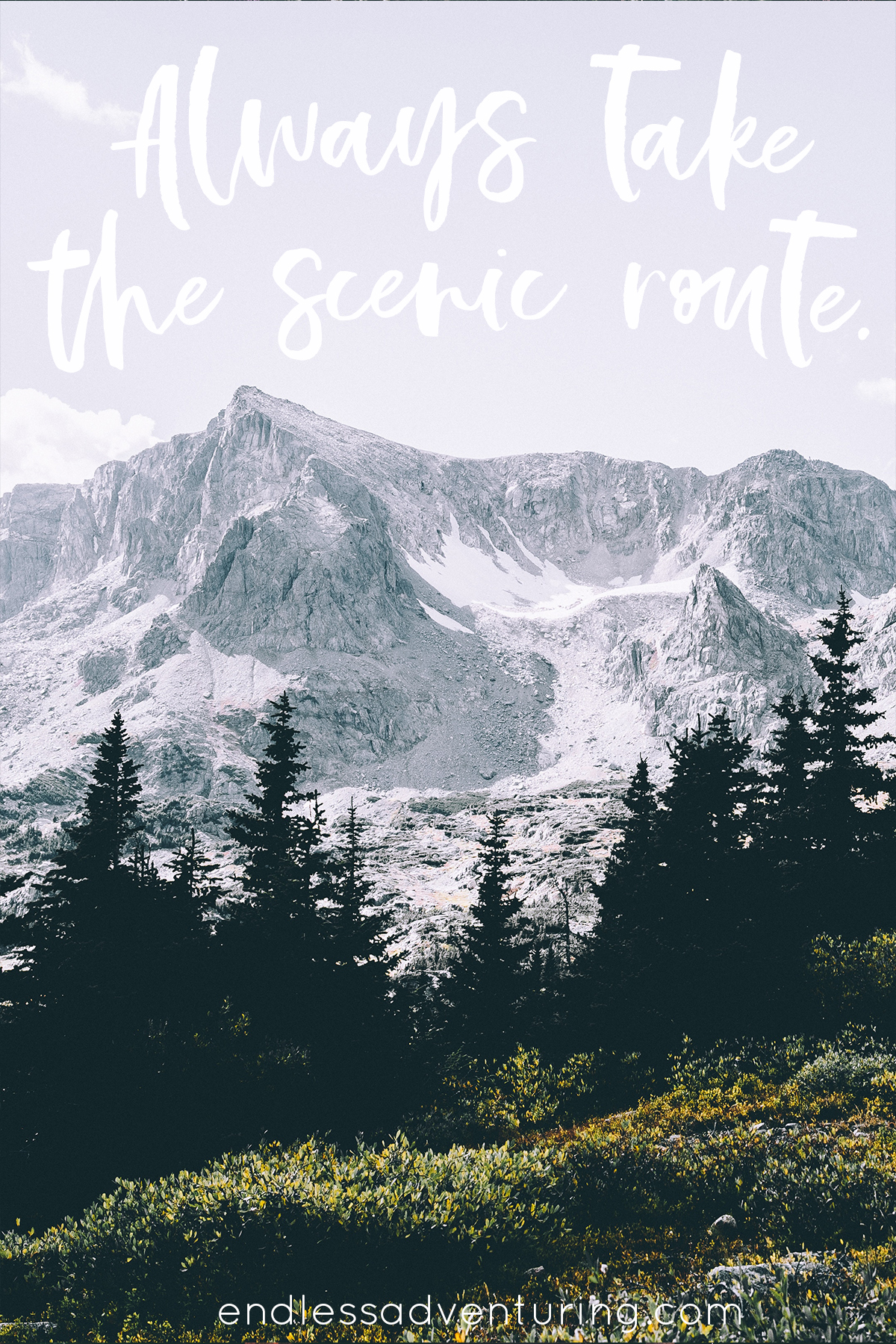 Adventure Quote - Always Take the Scenic Route