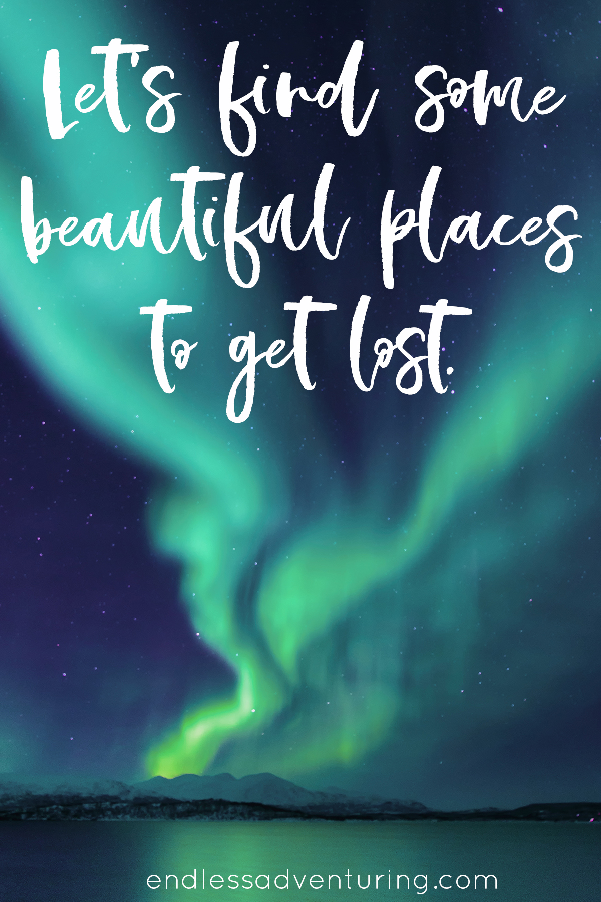 Adventure Quotes - Let's Find Some Beautiful Places to Get Lost