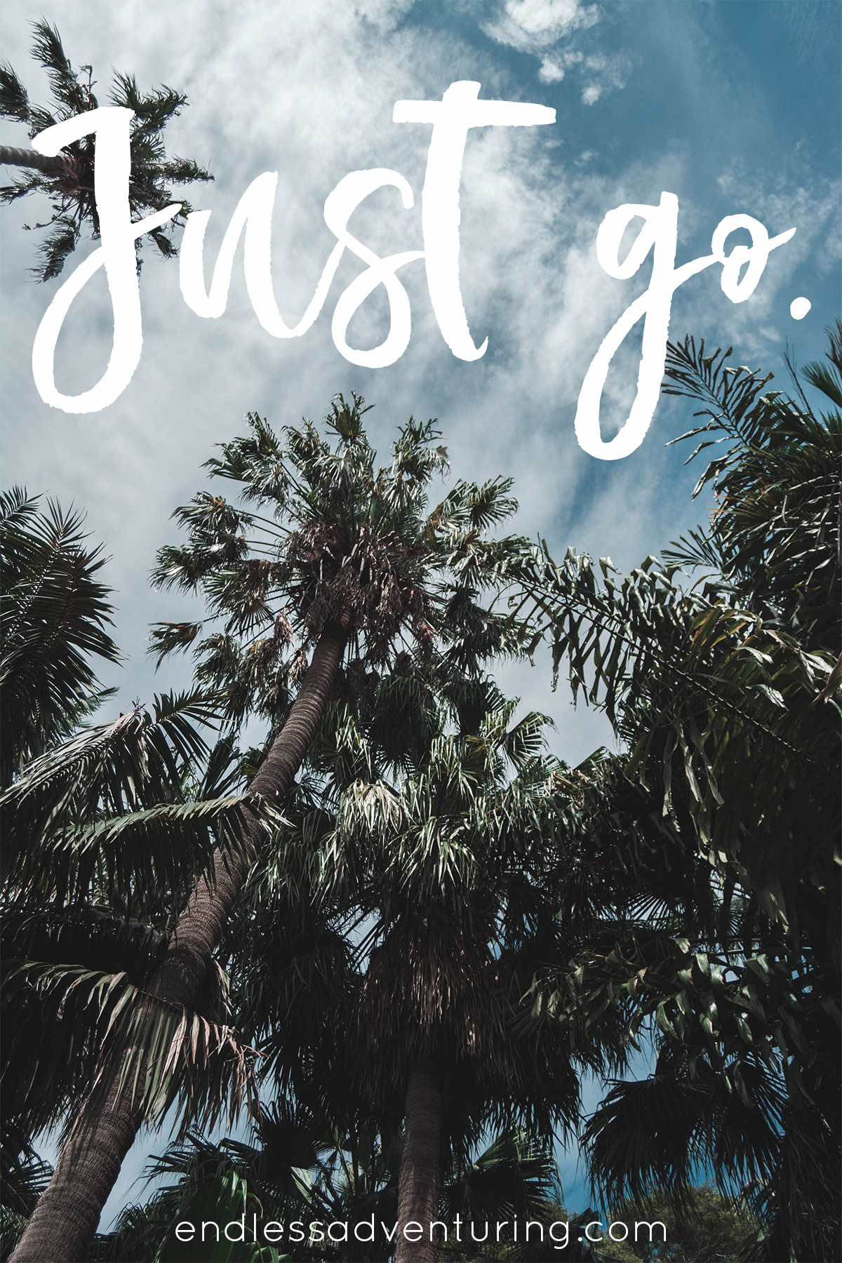 Adventure Quote - Just Go.