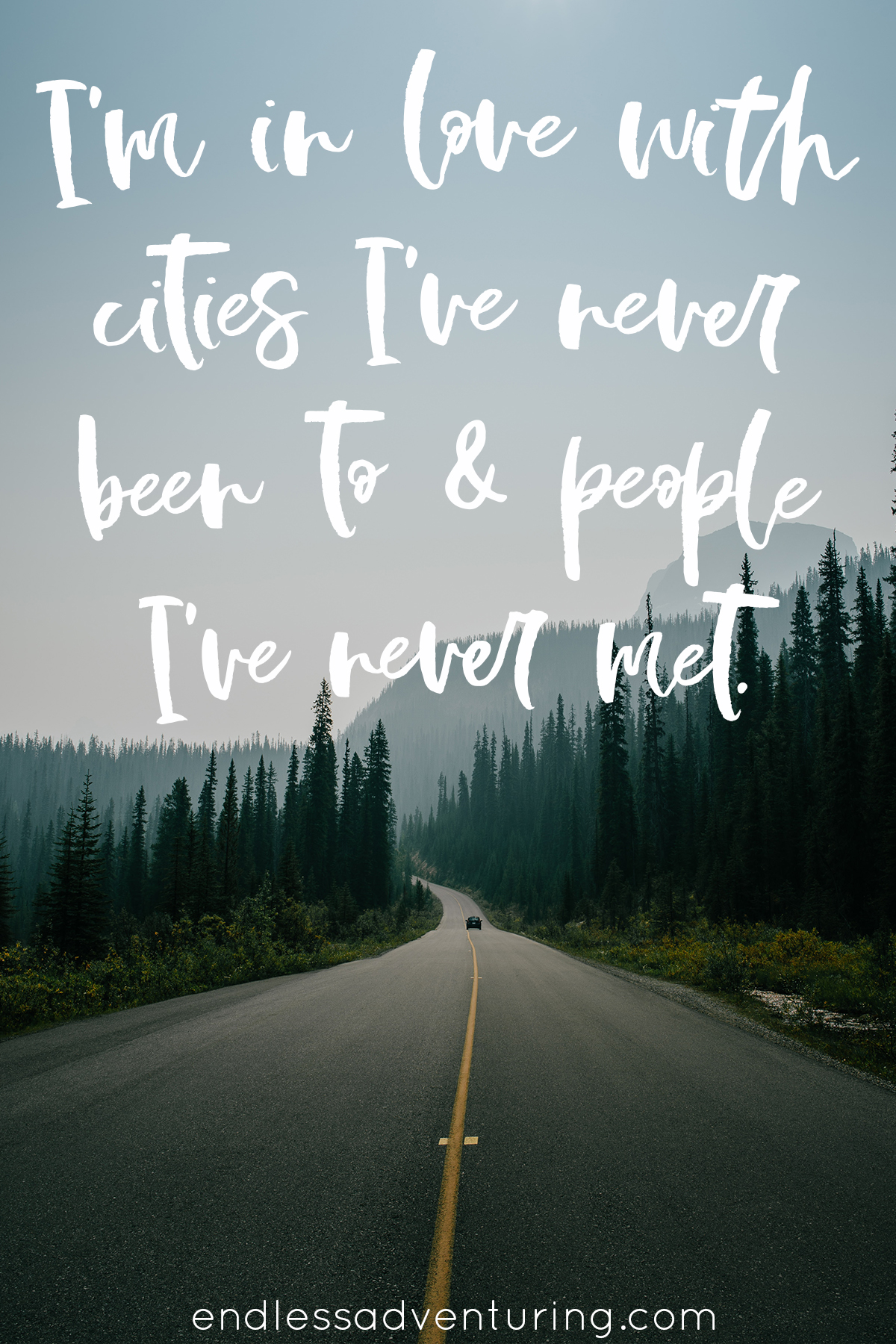 Adventure Quote - I'm in Love With Cities I've Never Been To and People I've Never Met