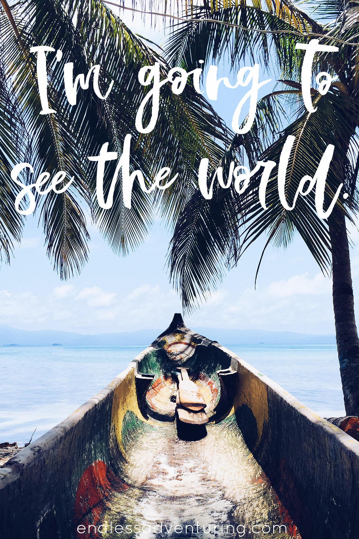 Adventure Quote - I'm Going To See The World