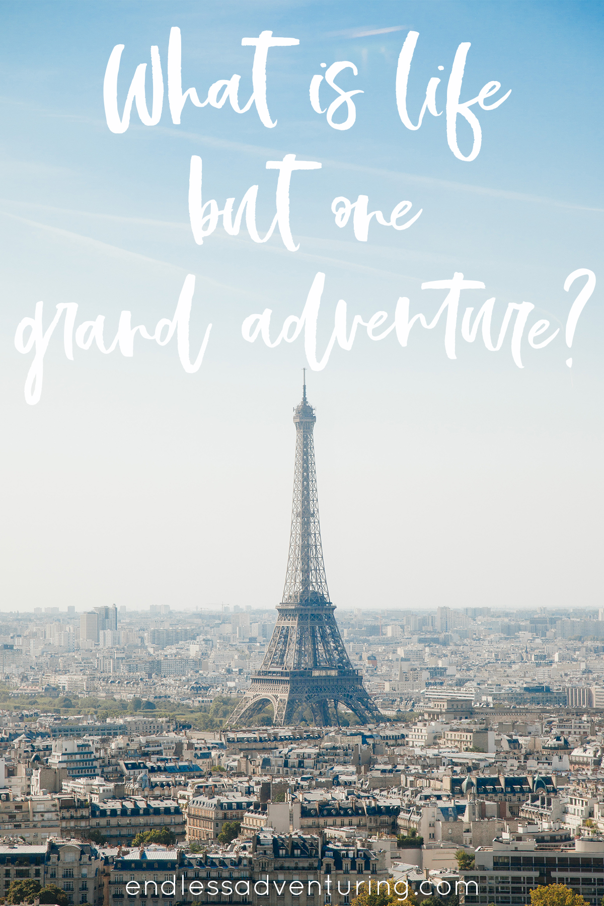 Adventure Quote - What Is Life But One Grand Adventure