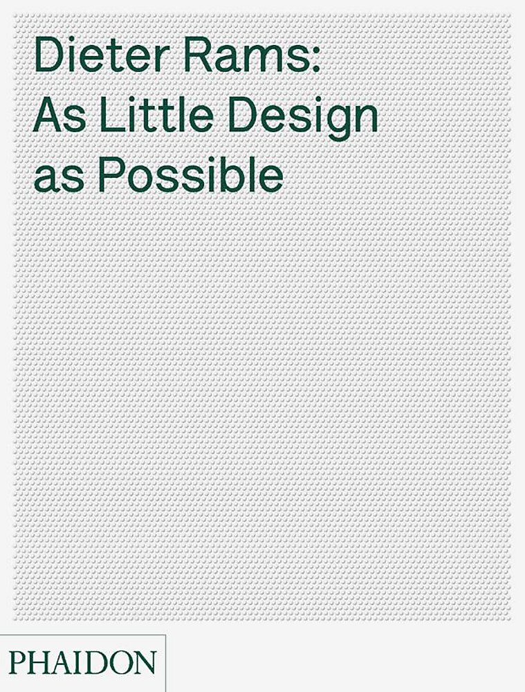As little design as possible Dieter Rams
