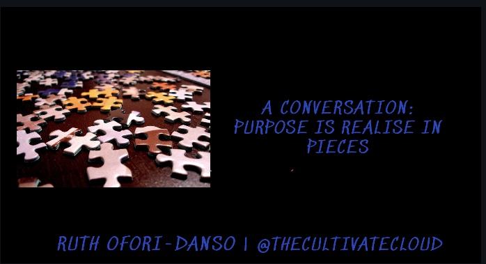 Purpose in Pieces: A Conversation