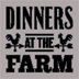 Dinners At The Farm