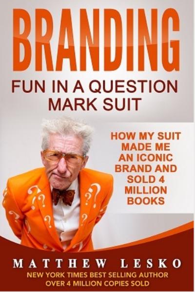 Branding - Fun In a Question Mark Suit - Matthew Lesko.PNG
