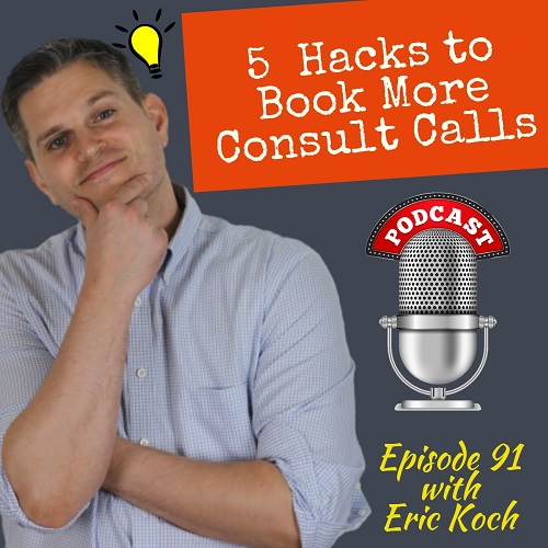 ep 91 - 5 hacks to book more consult calls.jpg