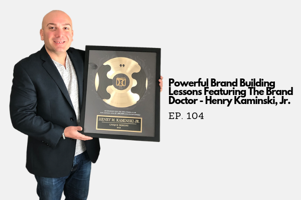 Ep. 104 - How to Avoid Being a Commodity With These Powerful Brand Building Lessons - Henry Kaminski, Jr. - The Brand Doctor - The Creative Marketing Zone Podcast.png