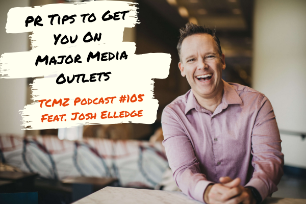 PR Tips to Get You On Major Media Outlets - Josh Elledge - The Creative Marketing Zone.png