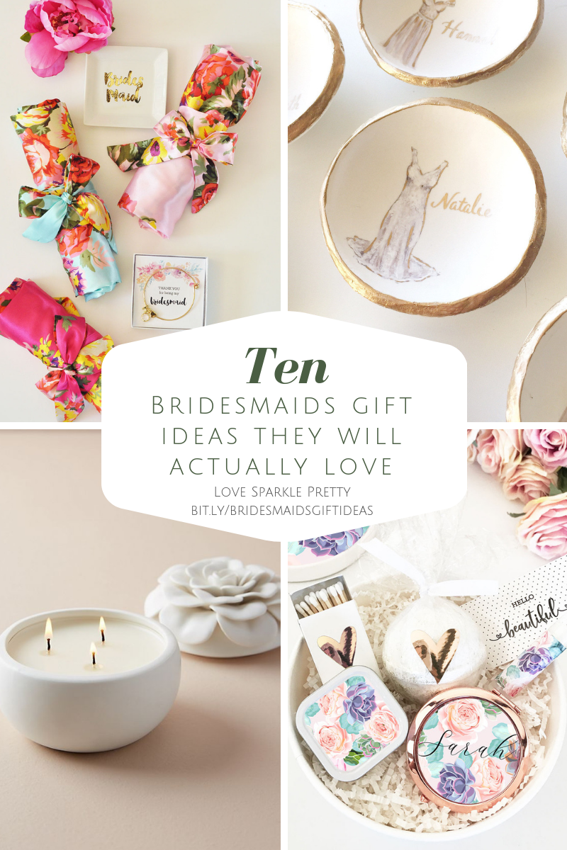 Ten bridesmaids gift ideas they will actually love! On the Love Sparkle Pretty blog.
