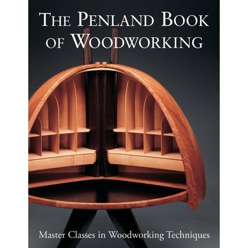 The Penland Book of Woodworking: Master Classes in Woodworking Techniques