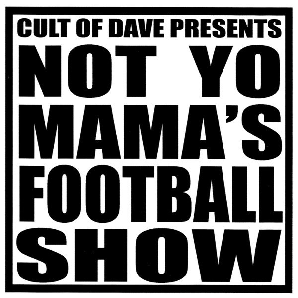 Not Yo Mama's Football Show by  @flyinkdw  and  @NPWO_ZOMBIE    Twitter   iTunes   GooglePlay