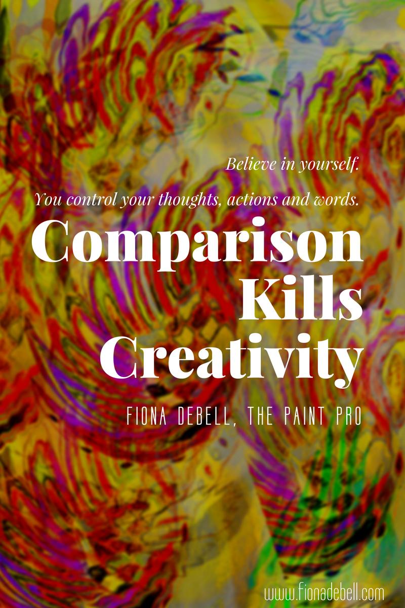 Comparison Kills Creativity. | fionadebell.com