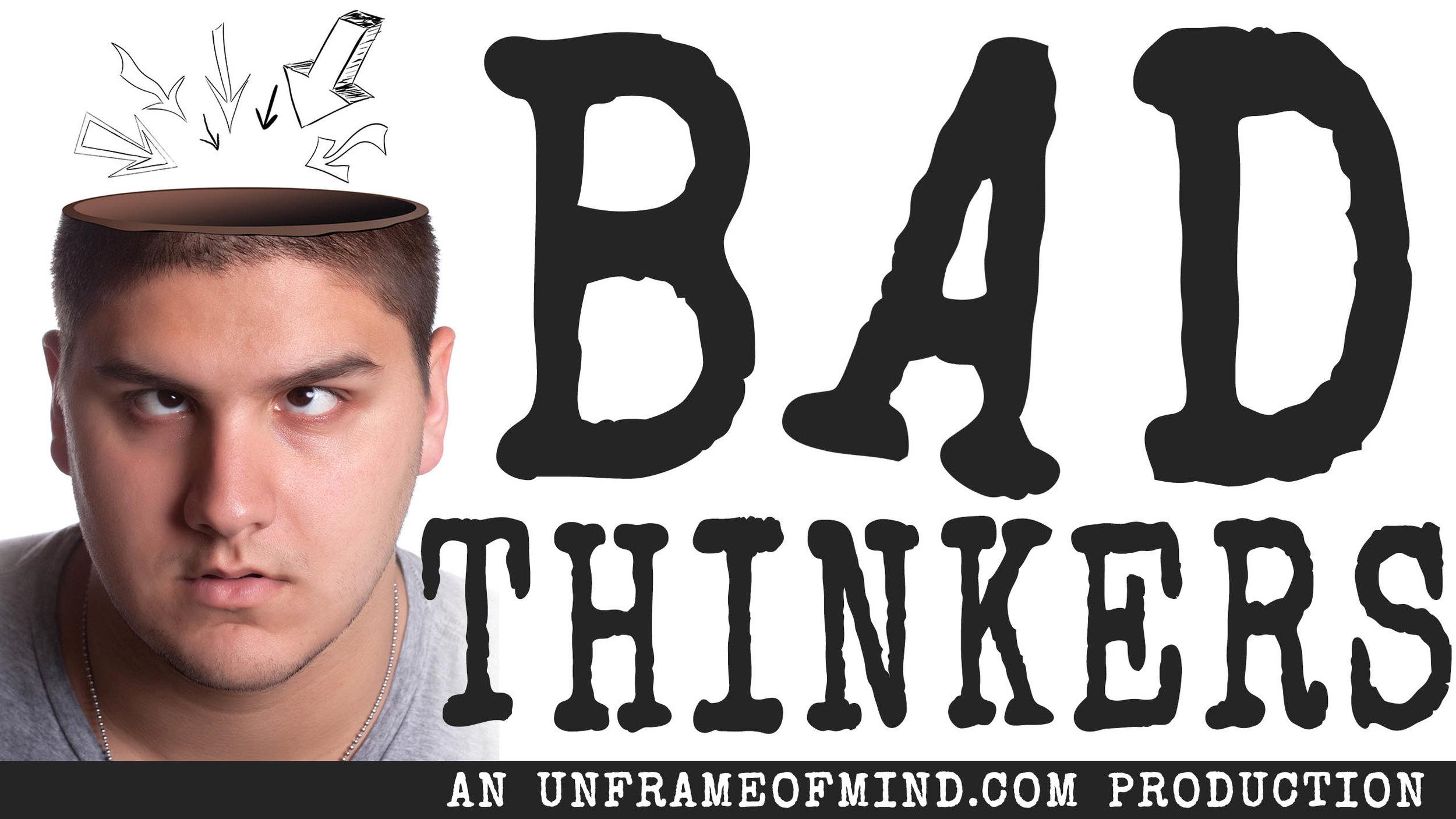 Bad Thinkers.jpg
