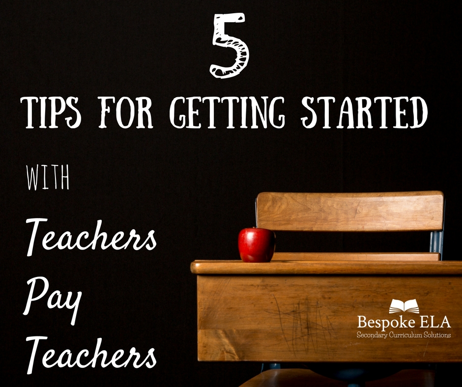 5 Tips For Getting Started With Teachers Pay Teachers Bespoke Ela Essay Writing Tips Lesson Plans