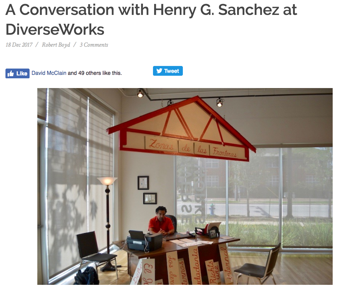 http://glasstire.com/2017/12/18/a-conversation-with-henry-g-sanchez-at-diverseworks/?utm_medium=email&utm_campaign=Tuesday+Newsletter+12-19-17&utm_content=Tuesday+Newsletter+12-19-17+CID_bac015abab5f5ee9f942f12fb1b3fe39&utm_source=Email+marketing+software&utm_term=A+Conversation+with+Henry+G+Sanchez+at+DiverseWorks