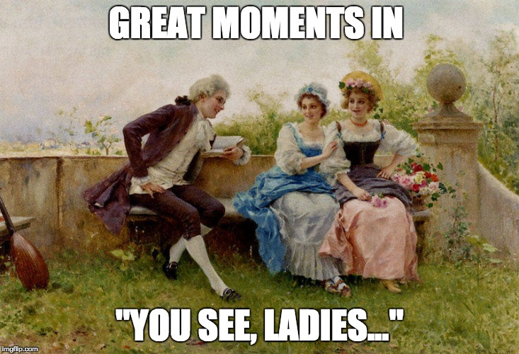 Further proof that mansplaining has been around since the dawn of time.