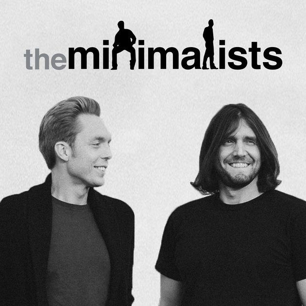 The minimalists - Tveir minimalistar sem eru aðallega með podcast en þau má meðal annars finna á youtubeinu þeirra.