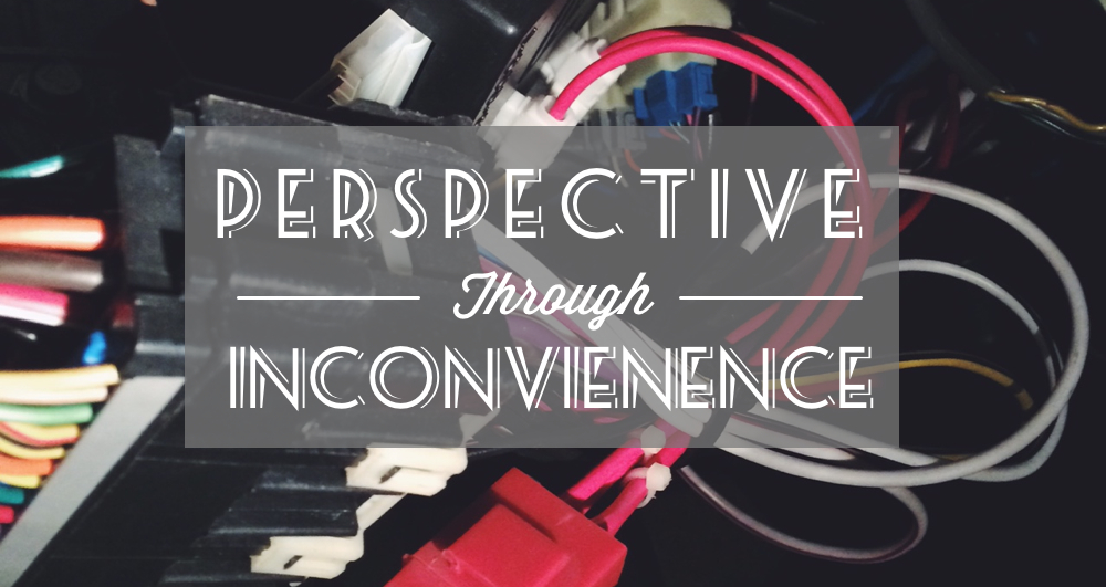 Perspective through Inconvenience