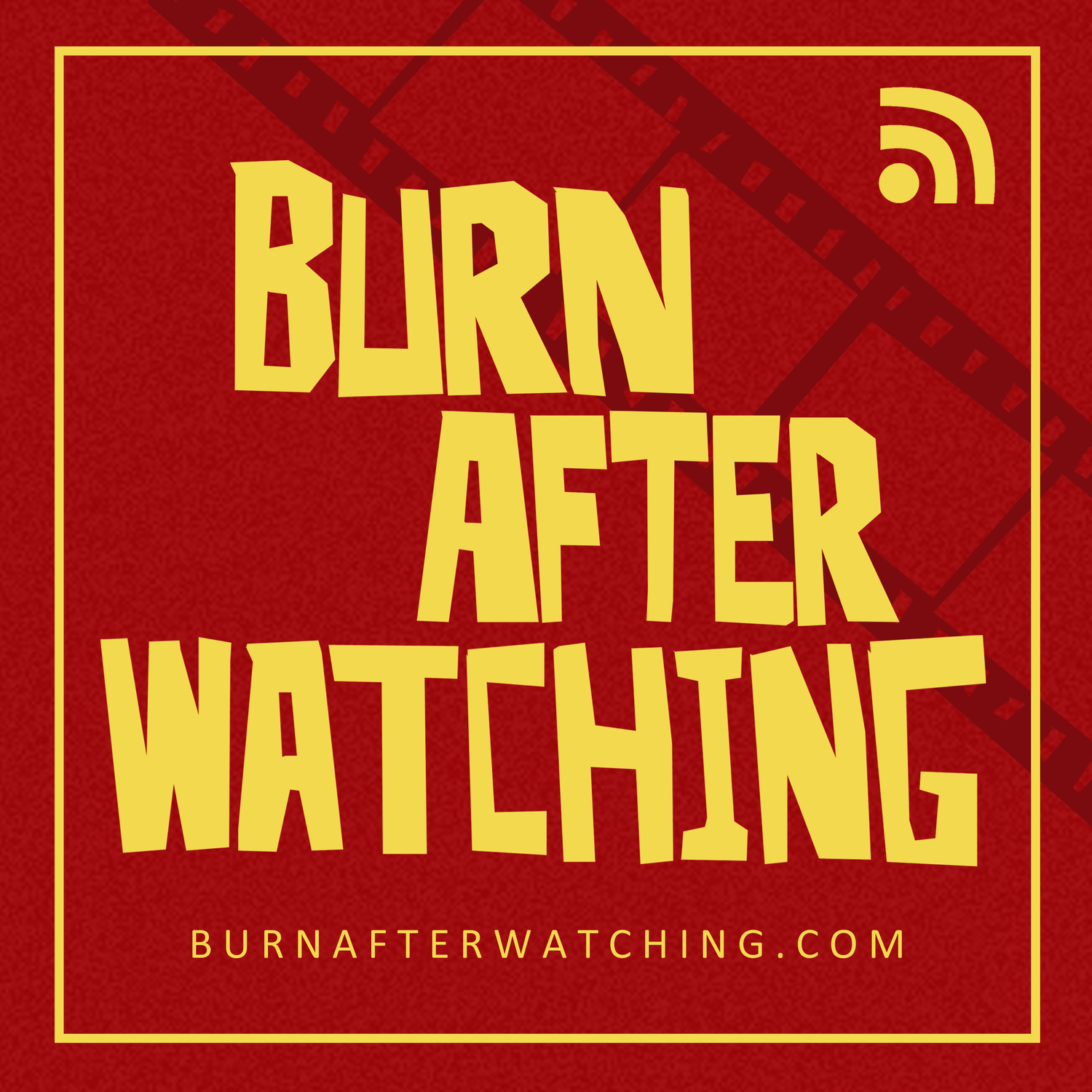 Burn After Watching Podcast