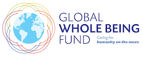 - The Global Whole Being Fund works to support holistic, grassroots responses to the needs of people on the move across the globe.