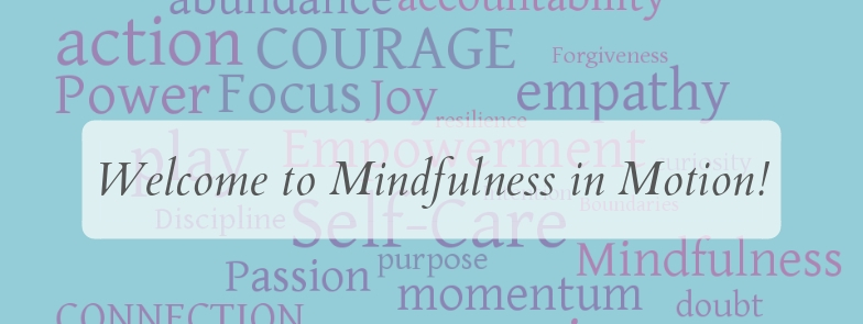 Welcome to Mindfulness in Motion.jpg