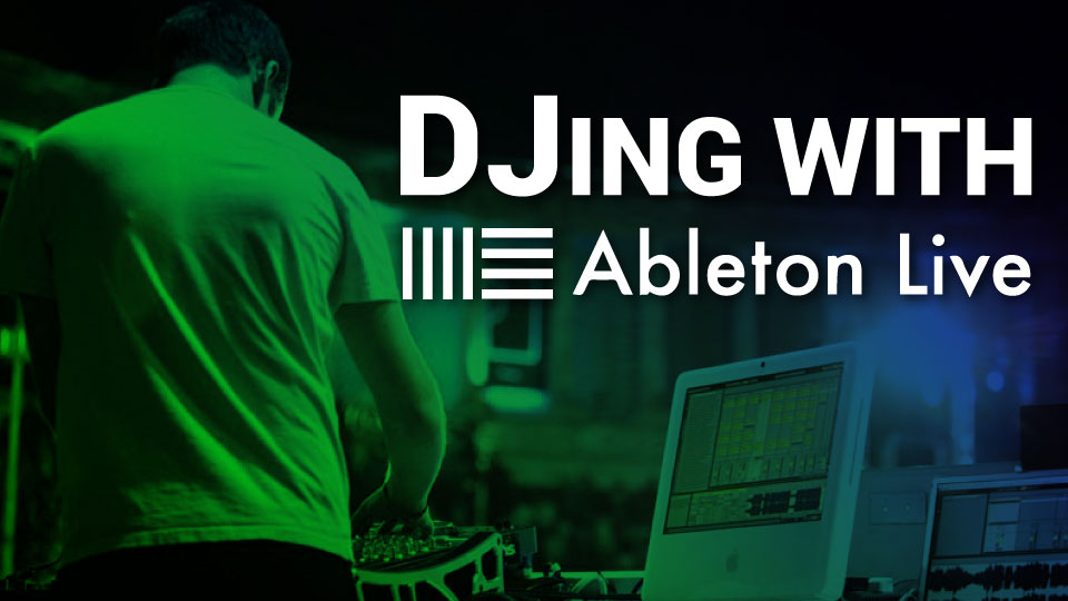 DJing-with-Ableton-Live.jpg