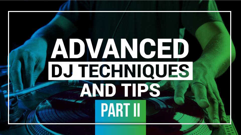 Advanced-DJ-Techniques-PART-II_960x540.jpg
