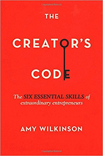 The Creator's Code: The Six Essential Skills of Extraordinary Entrepreneurs    by Amy Wilkinson