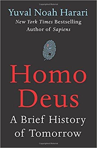 Homo Deus: A Brief History of Tomorrow    by Yuval Noah Harari