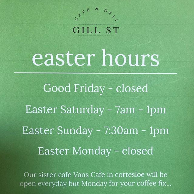 Don't forget we are closed Good Friday and Easter Monday but will be open 7-1 Saturday and 730-1 Sunday for your weekend @gillstcafe fix! Our big sister @vanscafecottesloe is open Good Friday. Have a safe and relaxing Easter everyone! 🐰🍫🐇