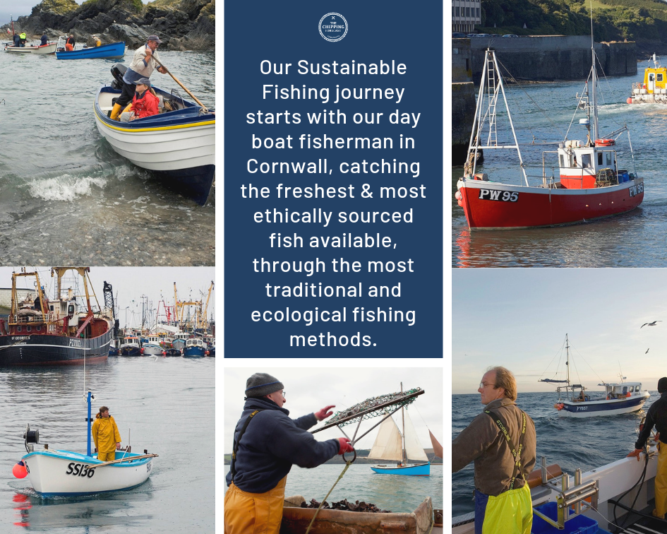 Our Sustainable Fishing journey starts with our day boat fisherman in Cornwall, catching the freshest & most ethically sourced fish available, through the most traditional and ecological fishing methods