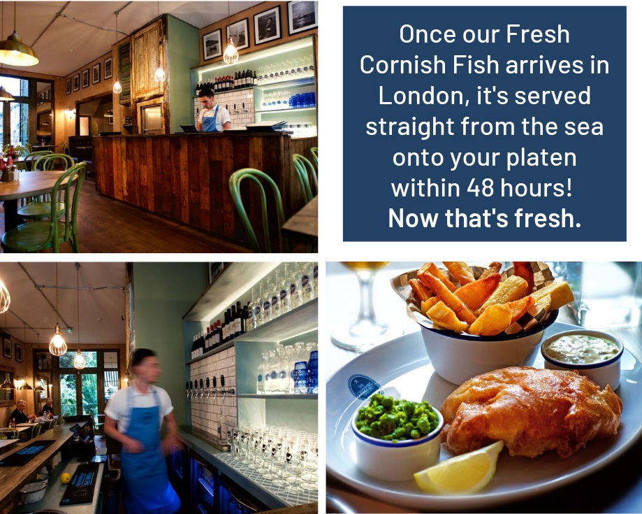 Once our Fresh Cornish Fish arrives in London, it's served straight from the sea onto your platen within 48 hours!  Now that's fresh.