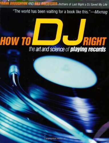 How to DJ Right by Frank Broughton and Bill Brewster