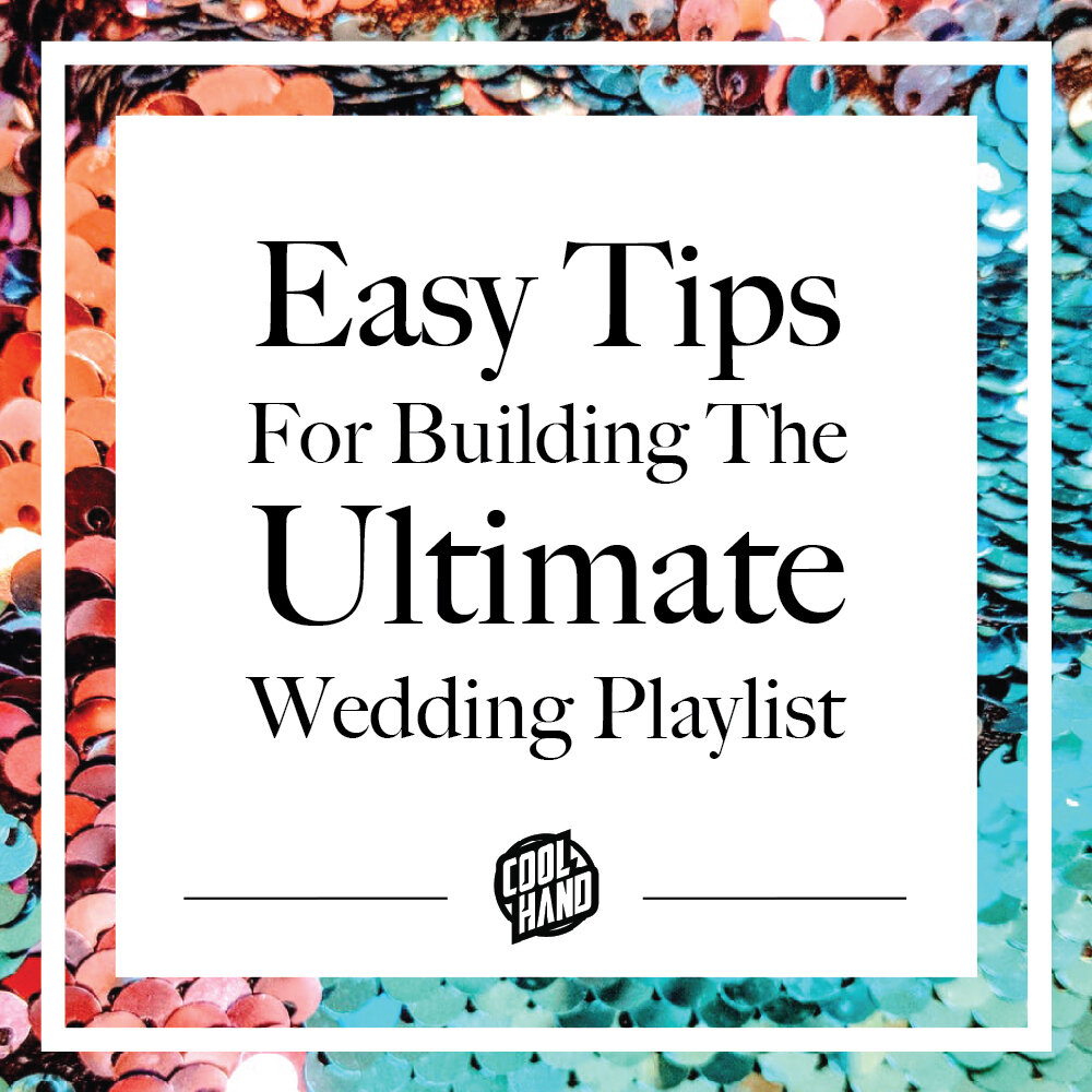 Easy Tips for Building the Ultimate Wedding Playlist.jpg