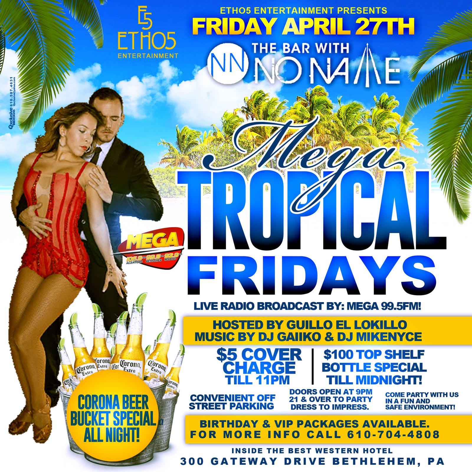 Mega Tropical Fridays at the Bar with No Name