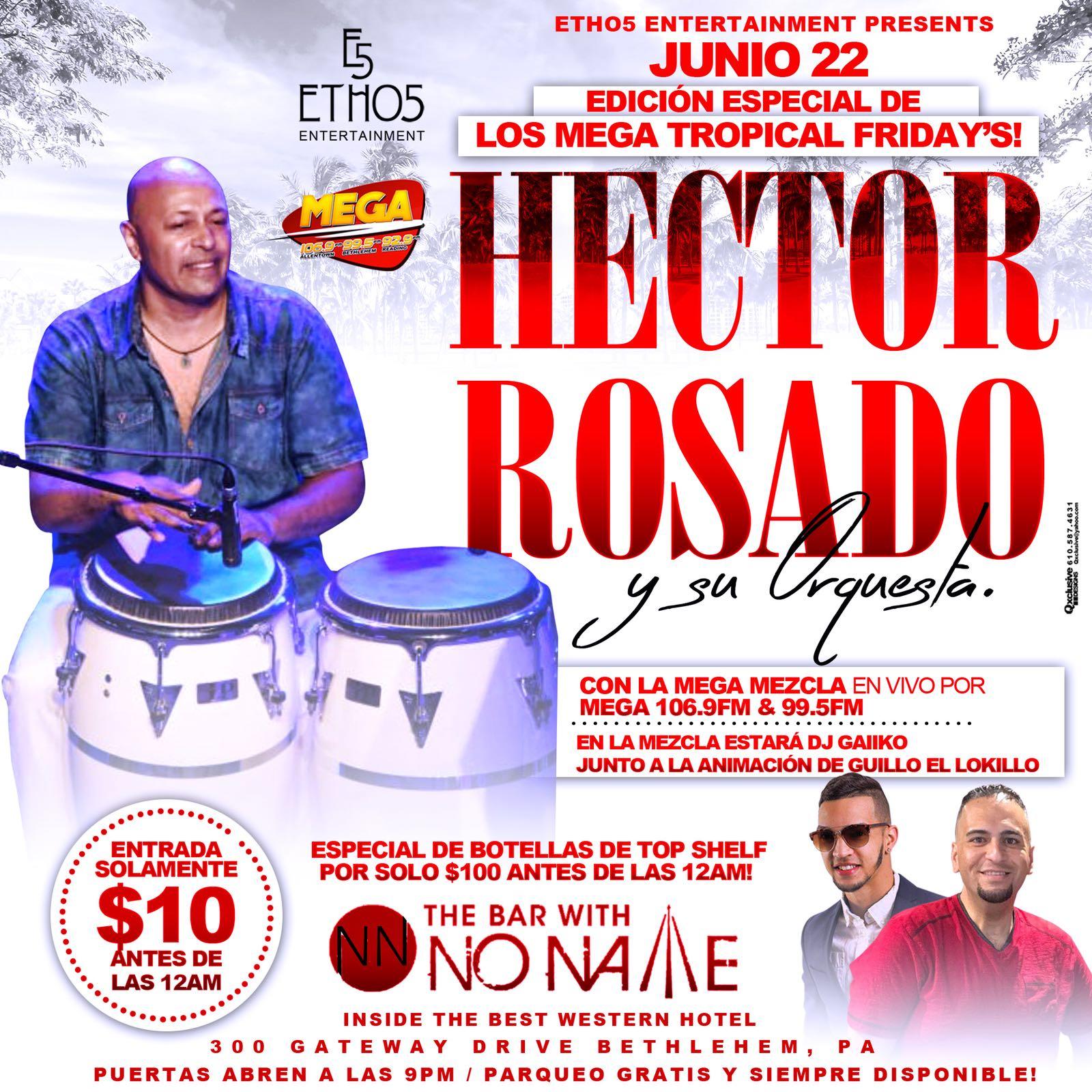 Los Mega Tropical Fridays with Hector Rosando