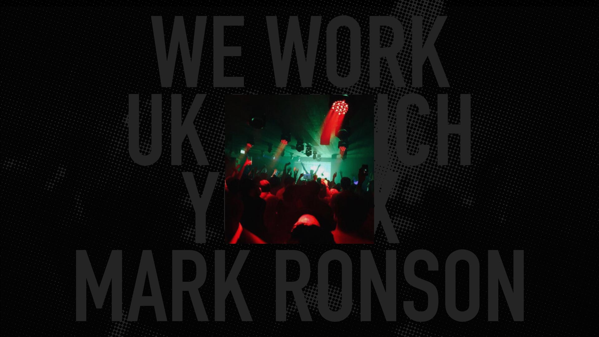 WE WORK<br/> UK LAUNCH<br/> YOYO X MARK RONSON