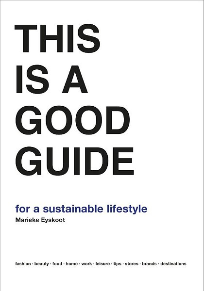 This is a good guide for a sustainable lifestyle by Marieke Eyskoot 2.jpg