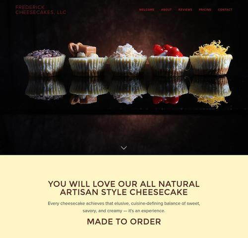 """Frederick Cheesecakes - Tee wanted a site with strong photos and expert lighting. Her cheesecakes look like they belong in a cooking magazine! Her powerful marketing message is """"Every cheesecake achieves that elusive, cuisine-defining balance of sweet, savory, and creamy —it's an experience""""."""