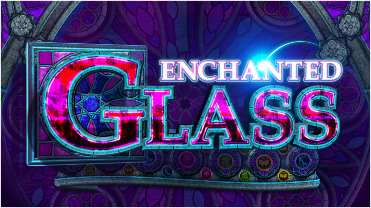Enchanted Glass™